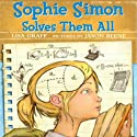 Sophie Simon Solves Them All Audiobook by Lisa Graff Narrated by Emily Zeller