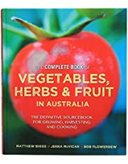 The Complete Book of Vegetables, Herbs and Fruit in Australia - By (author)  Matthew Biggs , By (author)  Jekka McVicar