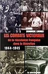 Les combats victorieux de la résistance française dans la Libération : 1944-1945 par Lormier