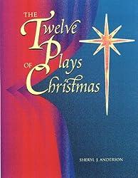 The Twelve Plays of Christmas: Original Christian Dramas