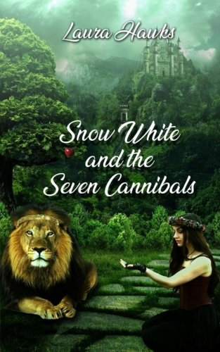 Snow White and the Seven Cannibals (Shatter Fairytales) (Volume 1)