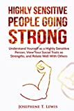 img - for Highly Sensitive People: Going Strong - A guide on understanding yourself as a highly sensitive person and how to turn your traits into strengths when dealing with other people book / textbook / text book