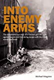 Into Enemy Arms, Michael Hingston, 1904943500