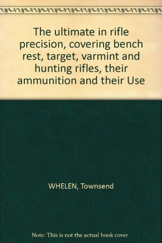 The ultimate in rifle precision, covering bench rest, target, varmint and hunting rifles, their ammunition and their - Ammunition Varmint