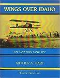 Wings over Idaho, Arthur A. Hart, 096312580X