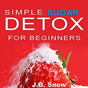 Simple Sugar Detox for Beginners Audiobook