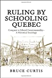 Governing through Education : Politics,Schooling and Insurrection in Colonial Canada, Curtis, Bruce, 1442610492