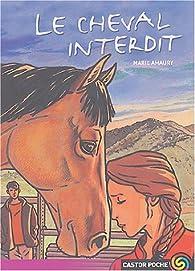 Le cheval interdit par Marie Amaury