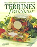Image de Terrines fraîcheur : Vite prêtes, légères, étonnantes, délicieuses