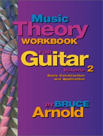 Download Music Theory Workbook for Guitar: Scale Construction and Application, Vol. 2 PDF