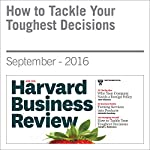 How to Tackle Your Toughest Decisions | Joseph L. Badaracco