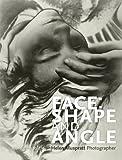 Face: Shape and Angle: Helen Muspratt, Photographer