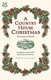 A Country House Christmas: A Magical Memoir of an Edwardian Christmas