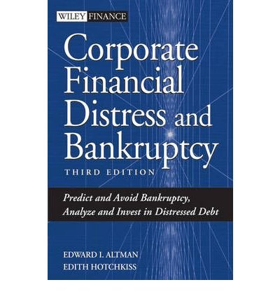 [ { CORPORATE FINANCIAL DISTRESS AND BANKRUPTCY: PREDICT AND AVOID BANKRUPTCY, ANALYZE AND INVEST IN DISTRESSED DEBT (WILEY FINANCE) } ] by Altman, Edward I (AUTHOR) Oct-01-2005 [ Hardcover ] PDF