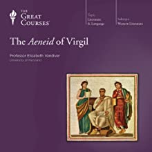 The Aeneid of Virgil Lecture by  The Great Courses Narrated by Professor Elizabeth Vandiver