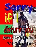 Sorry If I Disturb You: Jayden, A Boy With Autism