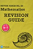 Revise Edexcel AS Mathematics Revision Guide: includes online edition (REVISE Edexcel GCE Maths 2017)