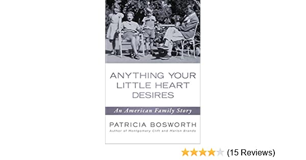 Anything your little heart desires an american family story anything your little heart desires an american family story kindle edition by patricia bosworth politics social sciences kindle ebooks amazon fandeluxe Choice Image