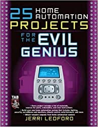 25 Home Automation Projects for the Evil Genius
