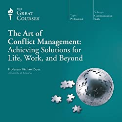 The Art of Conflict Management: Achieving Solutions for Life, Work, and Beyond