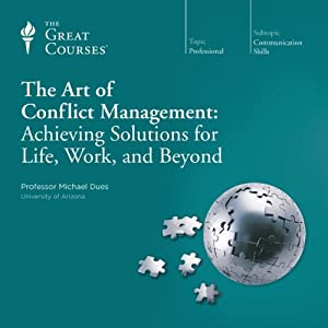 The Art of Conflict Management: Achieving Solutions for Life, Work, and Beyond Lecture