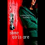 Some Girls Are | Courtney Summers