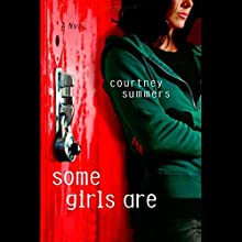 Some Girls Are Audiobook by Courtney Summers Narrated by Katie Schorr