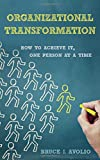 img - for Organizational Transformation: How to Achieve It, One Person at a Time book / textbook / text book