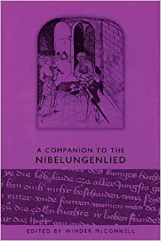 A Companion to the <I>Nibelungenlied</I> (61) (Studies in German Literature, Linguistics, and Culture)