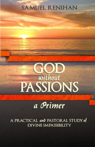 God without Passions: A Primer