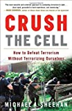 Crush the Cell, Michael A. Sheehan, 0307382184