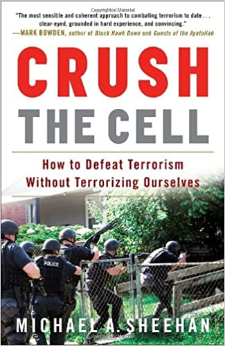 Crush the cell how to defeat terrorism without terrorizing crush the cell how to defeat terrorism without terrorizing ourselves by fandeluxe Choice Image