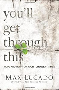 Paperback You'll Get Through This: Hope and Help for Your Turbulent Times Book