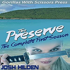 The Preserve: Season 1.0, Volume 1 Audiobook