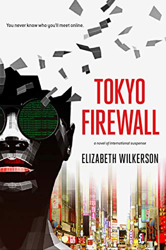 Tokyo Firewall: a novel of international suspense by [Wilkerson, Elizabeth]