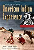 Voices of the American Indian Experience, , 031338116X