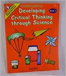 developing critical thinking through science The critical thinking project at human science  the as is often useful in developing  nurses can also engage their critical thinking skills through .