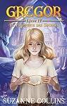 Gregor, tome 4 : La prophétie des secrets par Suzanne Collins