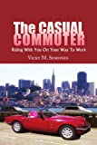The CASUAL COMMUTER, Vicky M. Semones, 1441520694
