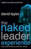 Download The Naked Leader Experience in PDF ePUB Free Online
