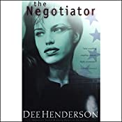 The Negotiator: The O'Malley Series, Book 1 | Dee Henderson