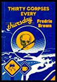 Thirty Corpses Every Thursday, Fredric Brown, 0960998659