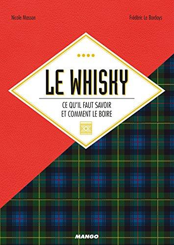 (Le whisky, ce qu'il faut savoir et comment le boire (Alcools) (French Edition))