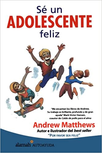 Amazon.com: Sé un adolescente feliz (Alamah Autoayuda) (Spanish Edition) (9789681909178): Andrew Mattews, Andrew Matthews: Books