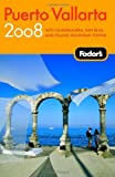 img - for Fodor's Puerto Vallarta 2008: With Guadalajara, San Blas, and Inland Mountain Towns (Travel Guide) book / textbook / text book