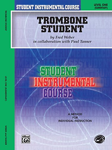 Student Instrumental Course Trombone Student: Level I (Belwin Student Instrumental Course)