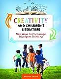 Creativity and Children's Literature, Marianne C. Saccardi, 1610693558