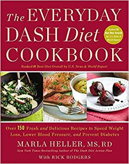 The everyday dash diet cookbook over 150 fresh and delicious recipes to speed weight loss lower blood pressure and prevent diabetes a dash diet the everyday dash diet cookbook over 150 fresh and delicious recipes to speed weight loss lower blood pressure  Image collections