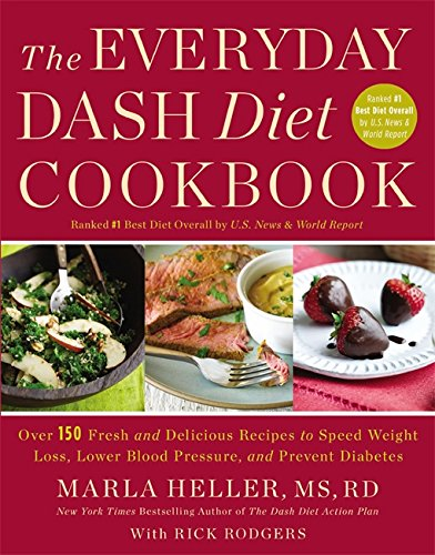 The Everyday DASH Diet Cookbook: Over 150 Fresh and Delicious Recipes to Speed Weight Loss, Lower Blood Pressure, and Prevent Diabetes (A DASH Diet Book) (High Blood Pressure Cookbook compare prices)