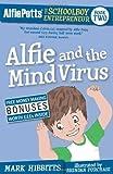 Alfie Potts: Alfie and the Mind Virus, Mark Hibbitts, 1907498605